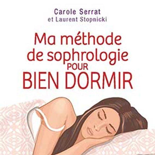 Carole Serrat - Méthode de sophrologie pour bien dormir