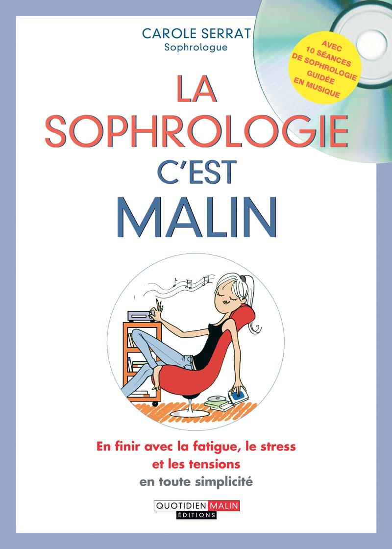 Carole Serrat - La sophrologie c'est malin